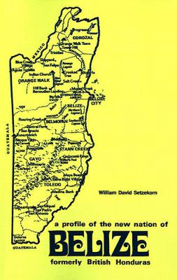 Formerly British Honduras: A Profile Of The New Nation Of Belize (Paperback)