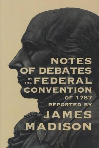 Notes of Debates in the Federal Convention of 1787 (Paperback)
