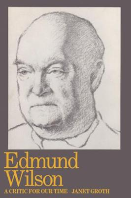 Edmund Wilson: Critic For Our Time (Hardback)