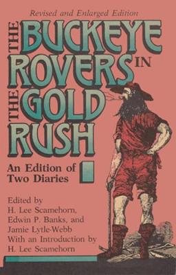 Buckeye Rovers In Gold Rush: An Edition Fo Two Diaries (Hardback)