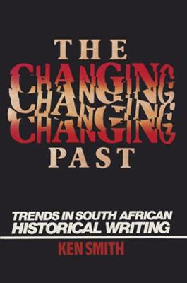 Changing Past: Trends In S. African Historical Writing (Paperback)