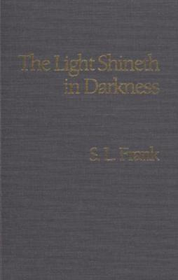 Light Shineth In Darkness: An Essay In Christian Ethics And Social Philosophy (Hardback)
