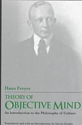 Theory of Objective Mind: An Introduction to the Philosophy of Culture - Series In Continental Thought (Hardback)