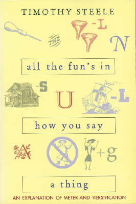 All the Fun's in How You Say a Thing: An Explanation of Meter and Versification (Paperback)