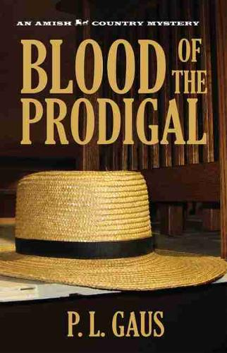 Blood of the Prodigal: An Ohio Amish Mystery - Amish Country Mysteries (Hardback)