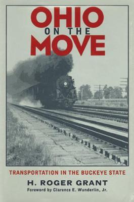 Ohio On The Move: Transportation In Buckeye State - Ohio Bicentennial Series (Hardback)