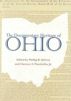The Documentary Heritage of Ohio - Ohio Bicentennial Series (Hardback)