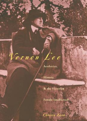Vernon Lee: Aesthetics History & Victorian Female Intellectual (Hardback)
