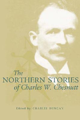 The Northern Stories of Charles W. Chesnutt (Hardback)