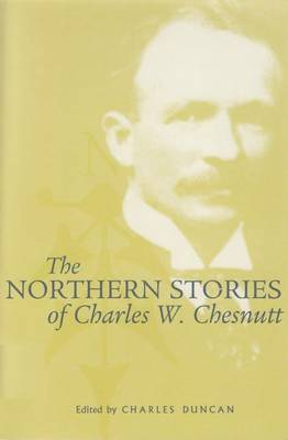 The Northern Stories of Charles W. Chesnutt (Paperback)