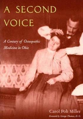 Second Voice: Century Of Osteopathic Medicine In Ohio (Paperback)