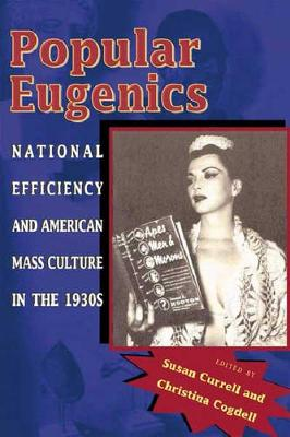 Popular Eugenics: National Efficiency and American Mass Culture in the 1930s (Hardback)