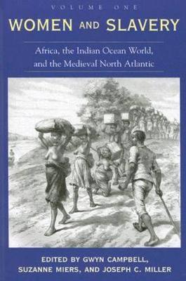 Women and Slavery, Volume One: Africa, the Indian Ocean World, and the Medieval North Atlantic (Paperback)