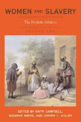 Women and Slavery, Volume Two: The Modern Atlantic (Hardback)