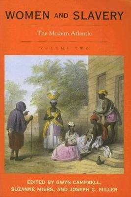 Women and Slavery, Volume Two: The Modern Atlantic (Paperback)
