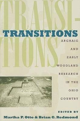 Transitions: Archaic and Early Woodland Research in the Ohio Country (Paperback)
