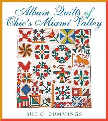 Album Quilts of Ohio's Miami Valley - Album Quilts of Ohio's Miami Valley (Paperback)