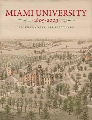 Miami University, 1809-2009: Bicentennial Perspectives (Paperback)