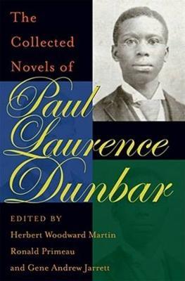 The Collected Novels of Paul Laurence Dunbar (Hardback)