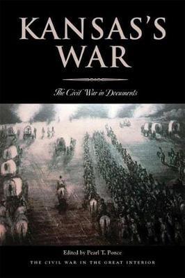 Kansas's War: The Civil War in Documents - Civil War in the Great Interior (Paperback)