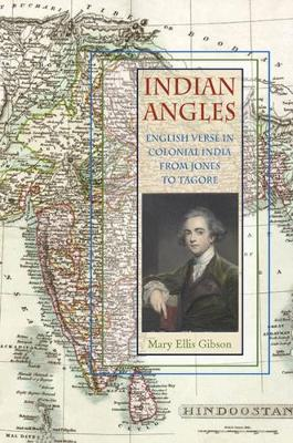 Indian Angles: English Verse in Colonial India from Jones to Tagore - Series in Victorian Studies (Hardback)