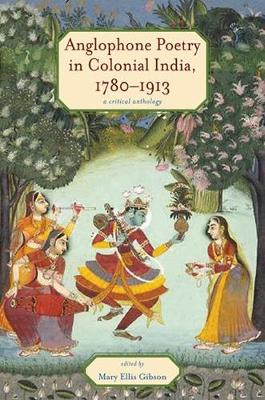 Anglophone Poetry in Colonial India, 1780-1913: A Critical Anthology - Series in Victorian Studies (Hardback)