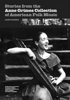 Stories from the Anne Grimes Collection of American Folk Music