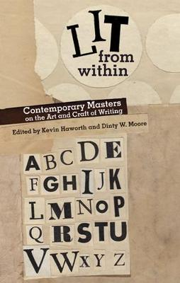 Lit from Within: Contemporary Masters on the Art and Craft of Writing (Paperback)