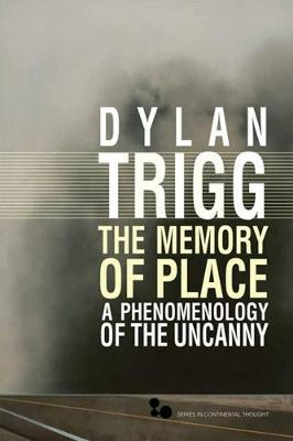 The Memory of Place: A Phenomenology of the Uncanny - Series In Continental Thought (Hardback)