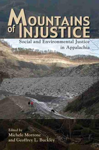 Mountains of Injustice: Social and Environmental Justice in Appalachia (Hardback)