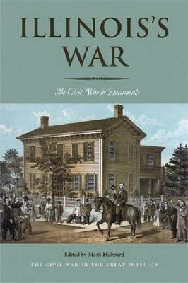 Illinois's War: The Civil War in Documents - Illinois's War (Paperback)