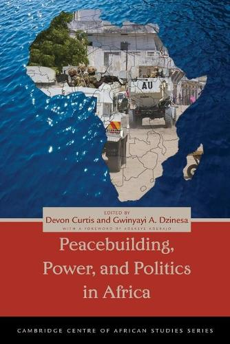 Peacebuilding, Power, and Politics in Africa - Cambridge Centre of African Studies (Paperback)