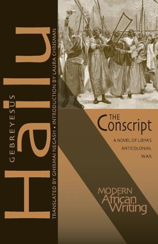 The Conscript: A Novel of Libya's Anticolonial War - Modern African Writing (Paperback)