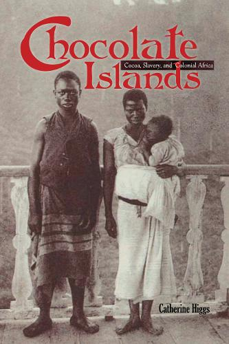 Chocolate Islands: Cocoa, Slavery, and Colonial Africa (Paperback)