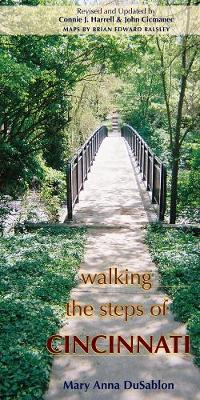 Walking the Steps of Cincinnati: A Guide to the Queen City's Scenic and Historic Secrets (Paperback)