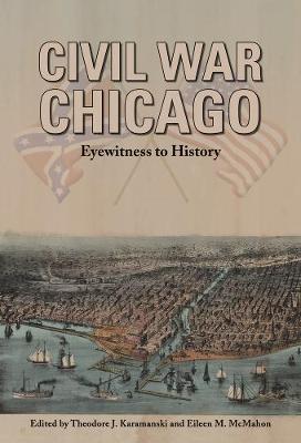 Civil War Chicago: Eyewitness to History (Paperback)