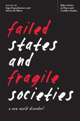 Failed States and Fragile Societies: A New World Disorder? (Hardback)
