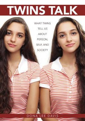 Twins Talk: What Twins Tell Us about Person, Self, and Society (Paperback)