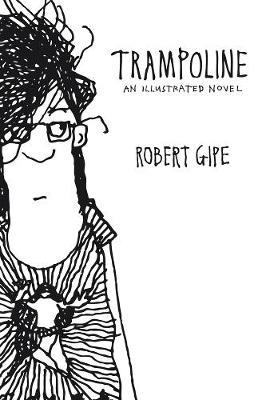 Trampoline: An Illustrated Novel (Hardback)