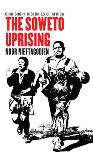 The Soweto Uprising - Ohio Short Histories of Africa (Paperback)