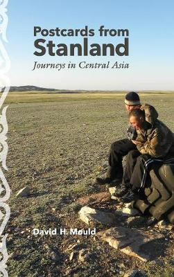 Postcards from Stanland: Journeys in Central Asia (Hardback)