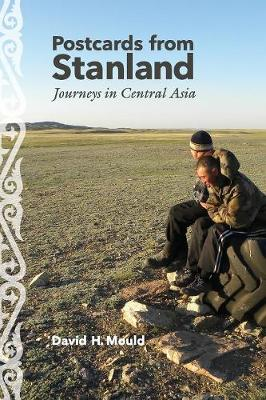 Postcards from Stanland: Journeys in Central Asia (Paperback)