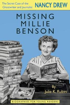 Missing Millie Benson: The Secret Case of the Nancy Drew Ghostwriter and Journalist - Biographies for Young Readers (Paperback)