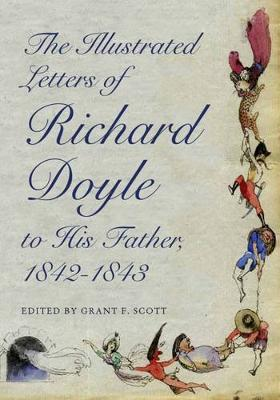 The Illustrated Letters of Richard Doyle to His Father, 1842-1843 - Series in Victorian Studies (Hardback)