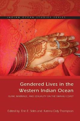 Gendered Lives in the Western Indian Ocean: Islam, Marriage, and Sexuality on the Swahili Coast - Indian Ocean Studies Series (Paperback)