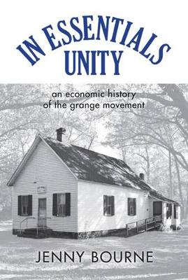 In Essentials, Unity: An Economic History of the Grange Movement - New Approaches to Midwestern Studies (Hardback)