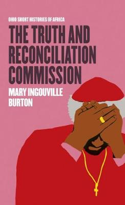 The Truth and Reconciliation Commission - Ohio Short Histories of Africa (Paperback)