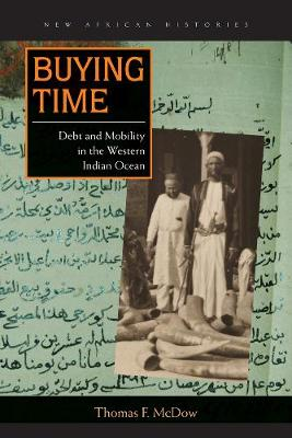 Buying Time: Debt and Mobility in the Western Indian Ocean - New African Histories (Hardback)