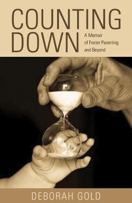 Counting Down: A Memoir of Foster Parenting and Beyond (Paperback)
