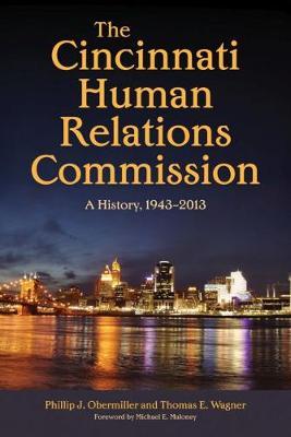 The Cincinnati Human Relations Commission: A History, 1943-2013 (Hardback)